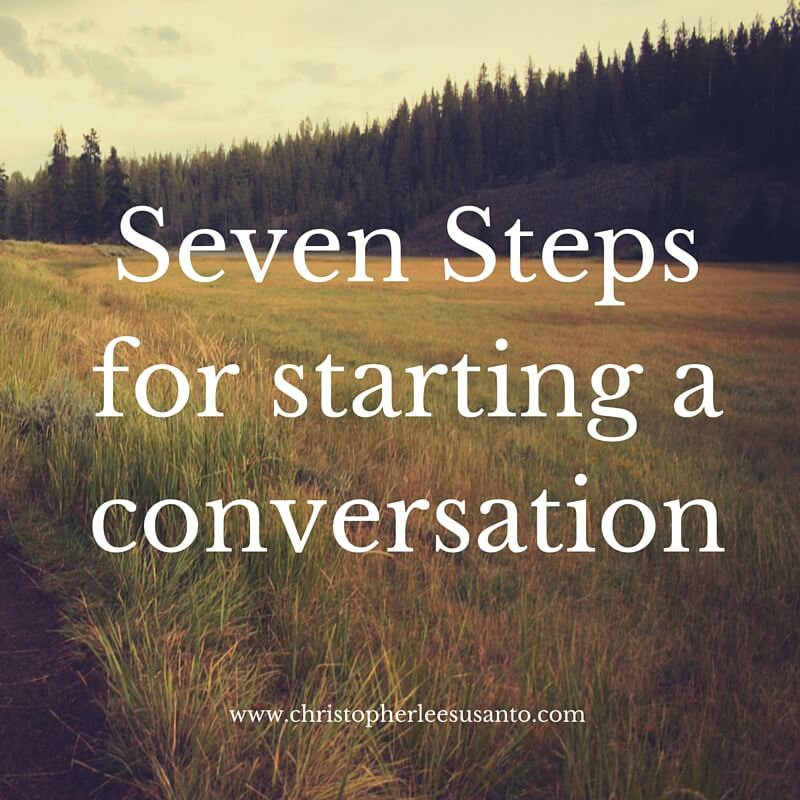 Seven Steps For Starting A Conversation