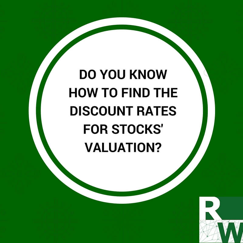 [Part 2 of 2] Do You Know How To Find The Discount Rates For Stocks' Valuation?