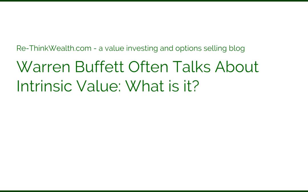 Warren Buffett Often Talks About Intrinsic Value: What is it?