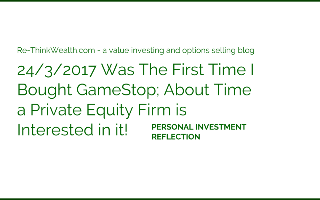 24/3/2017 Was The First Time I Bought GameStop: About Time a Private Equity Firm is Interested in it!