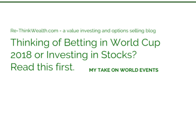 Thinking of Betting in World Cup 2018 or Investing in Stocks? Read this first.