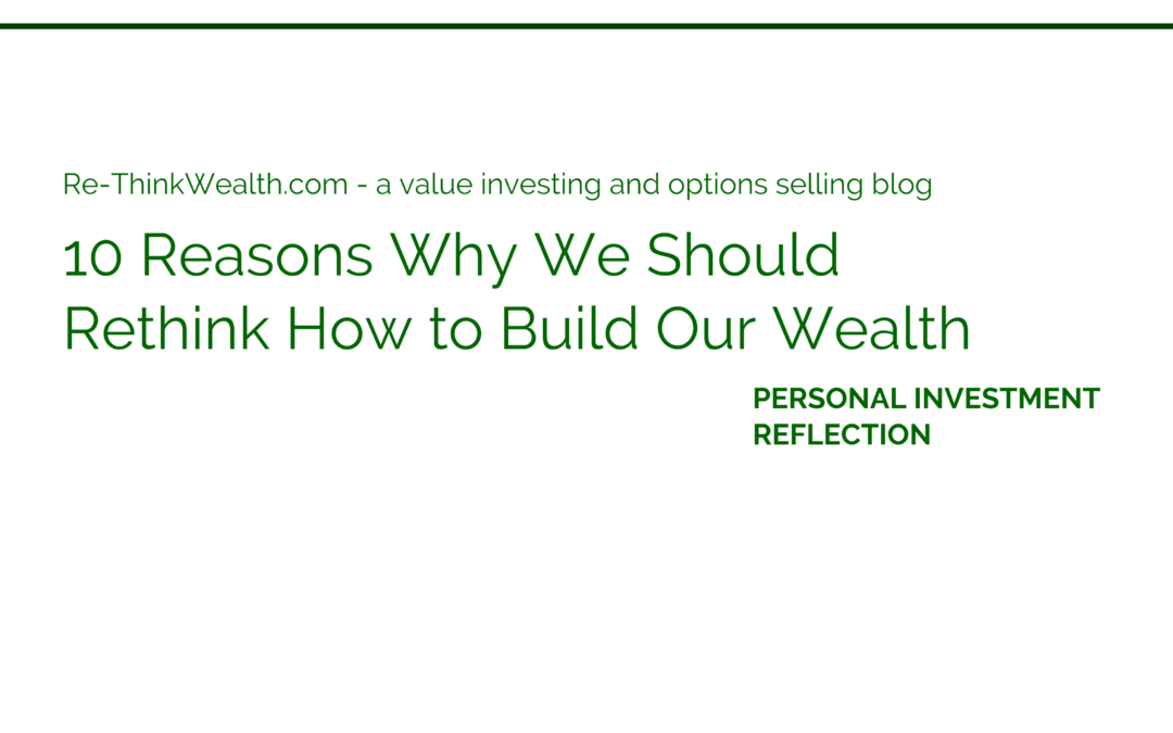 10 Reasons Why We Should Rethink How to Build Our Wealth