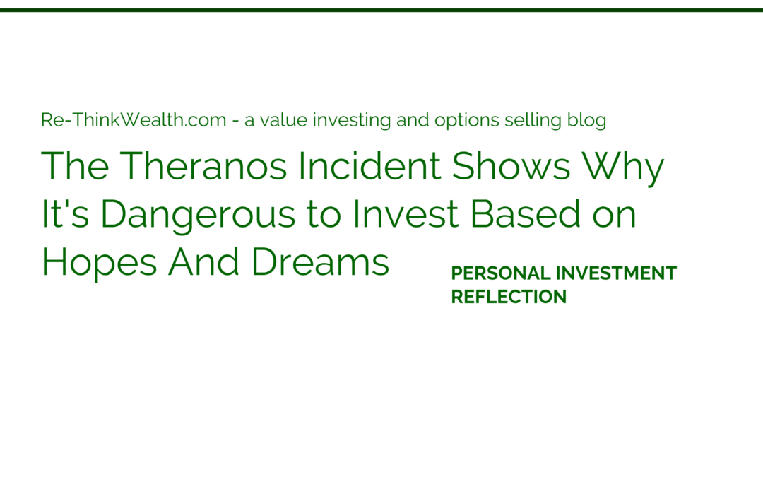 Theranos Incident Shows Why It's Dangerous to Invest Based on Hopes And Dreams