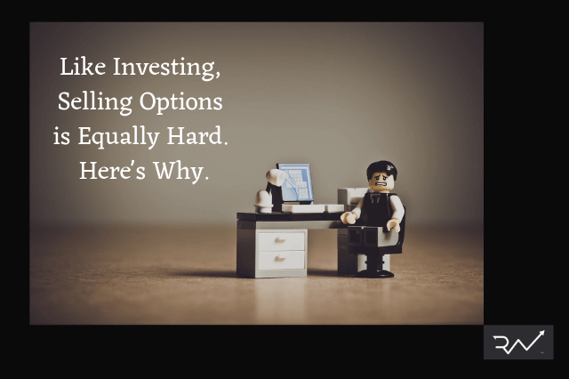 Like Investing, Selling Options is Equally Hard. Here's Why. Re-ThinkWealth. Chris Lee Susanto.