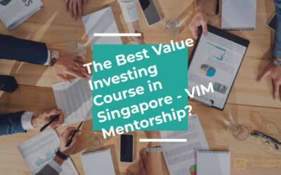 The Best Value Investing Course in Singapore – VIM Mentorship?