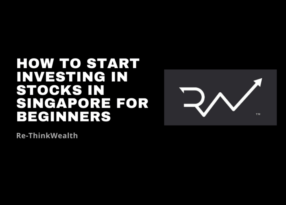 How To Start Investing in Stocks in Singapore For Beginners