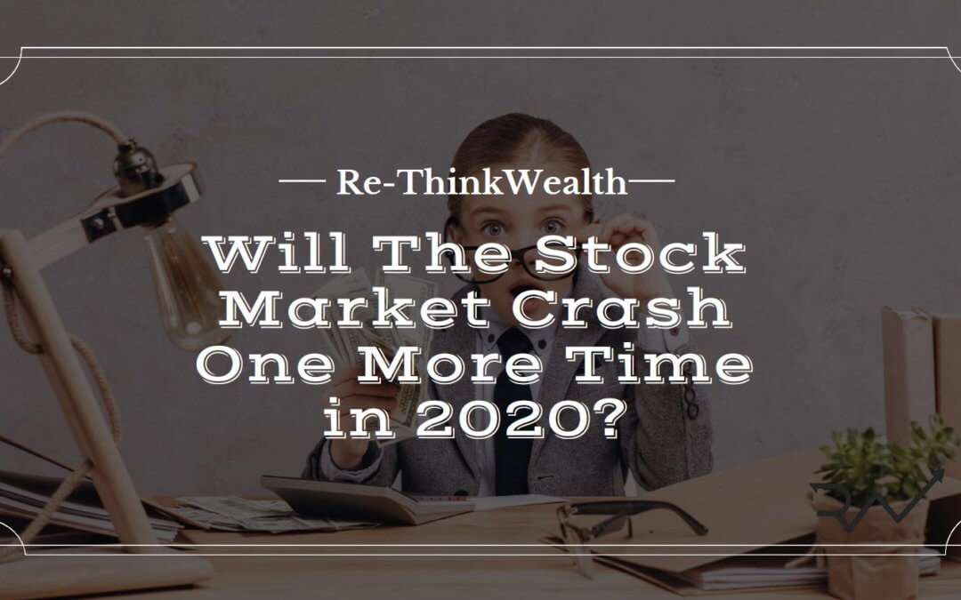 Will The Stock Market Crash One More Time in 2020?