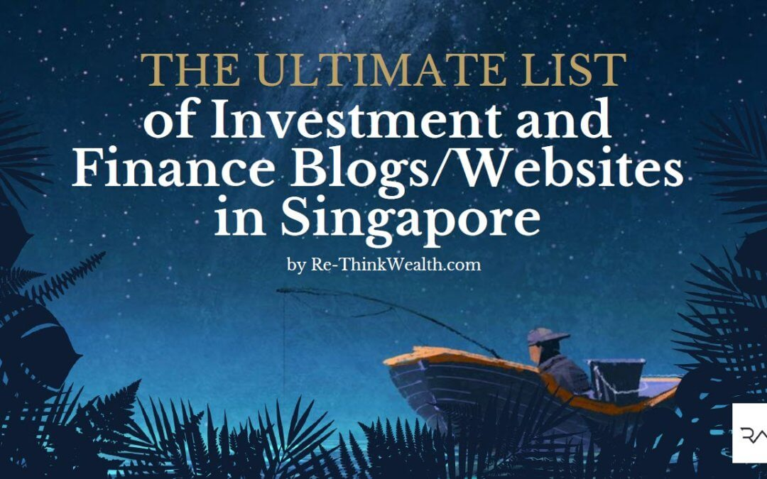 The Ultimate List of Investment and Finance Blogs/Websites in Singapore