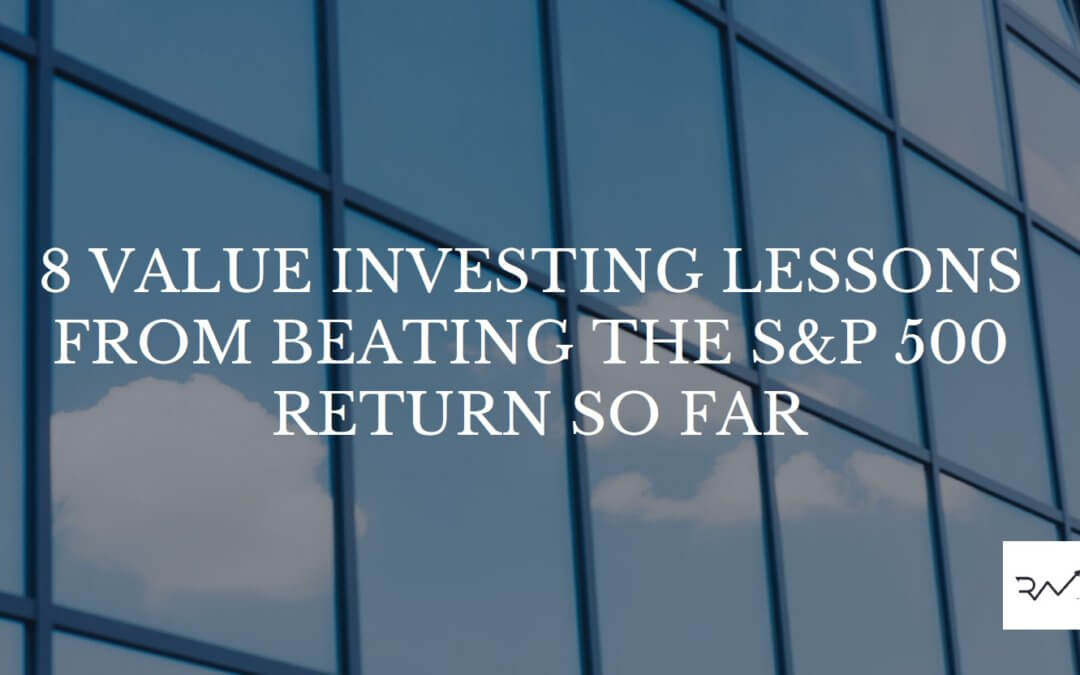 8 Value Investing Lessons From Beating The S&P 500 Return So Far